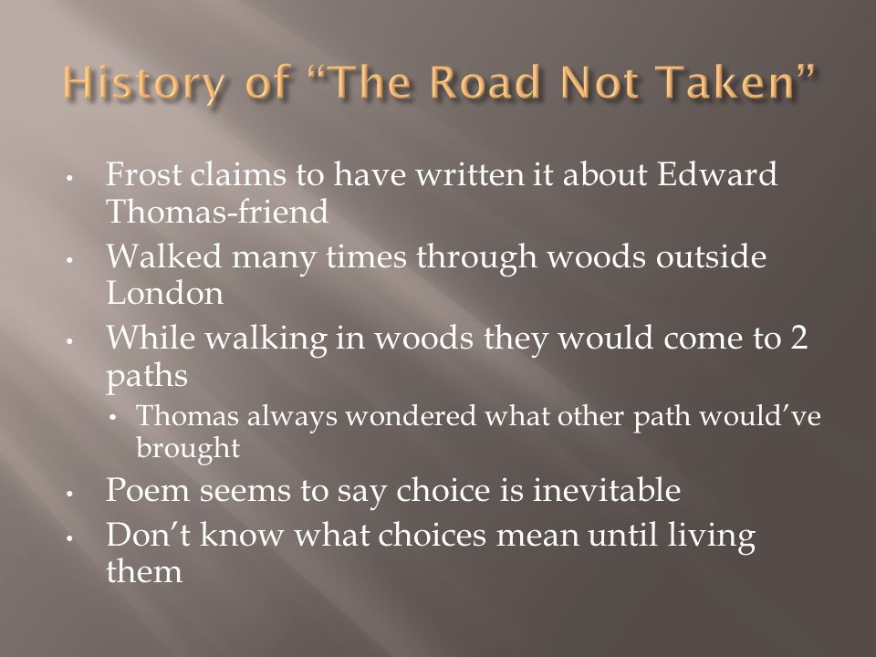 The idea of making decisions in the poem the road not taken by robert frost