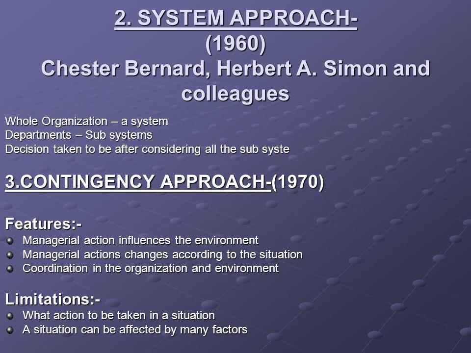 2. SYSTEM APPROACH- (1960) Chester Bernard, Herbert A