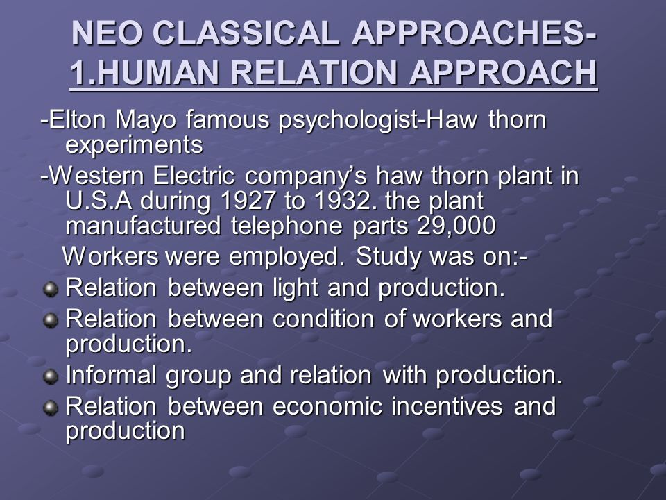 NEO CLASSICAL APPROACHES- 1.HUMAN RELATION APPROACH