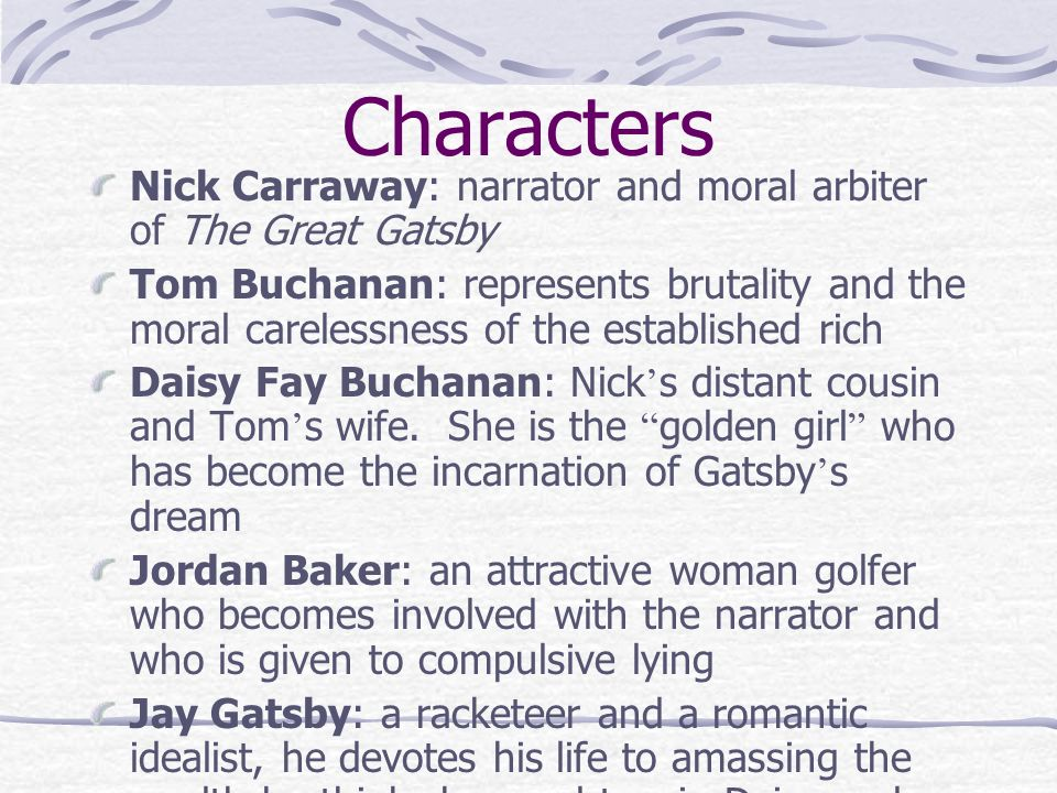 the great gatsby essay about tom Tom and daisy in the great gatsby essay 831 words | 4 pages doesn't want to live a lie and blame it on others, but tom and daisy do however, jordan did care because at the end of the book, at the funeral, only gatsby's father, nick and jordan attended.