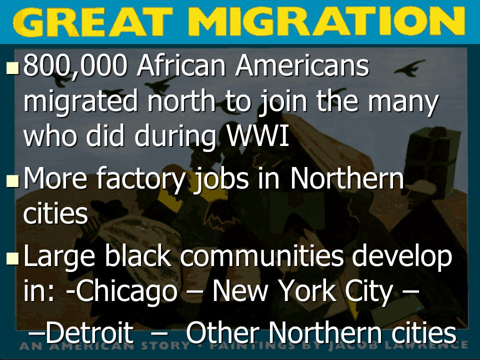 800,000 African Americans migrated north to join the many who did during WWI