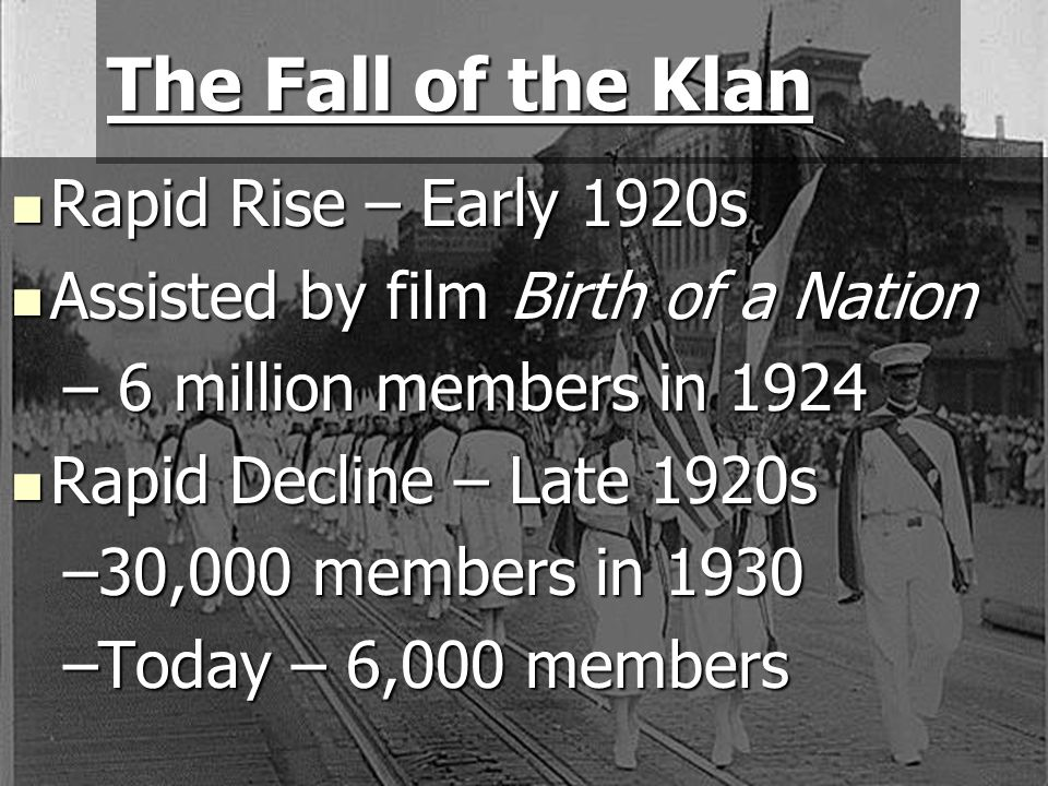 The Fall of the Klan Rapid Rise – Early 1920s