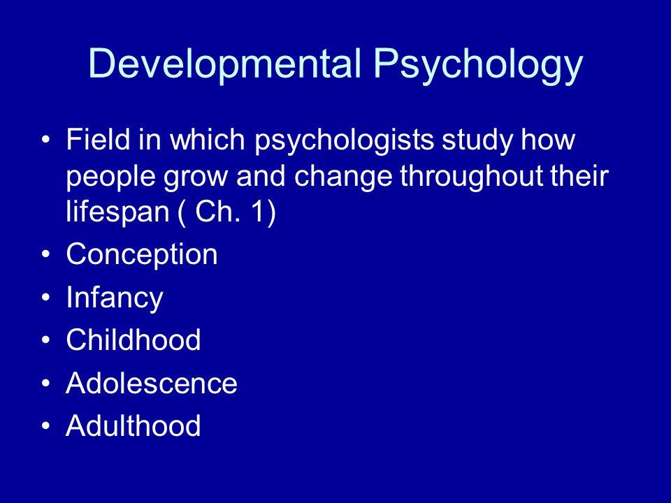psychology development Developmental psychology  we study the development of language,  perception, reasoning, and children's understanding of the social world.