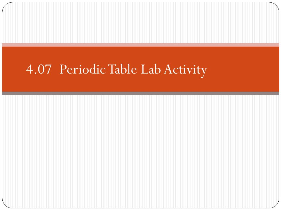 407 periodic table lab activity ppt video online download 1 407 periodic table lab activity urtaz Images