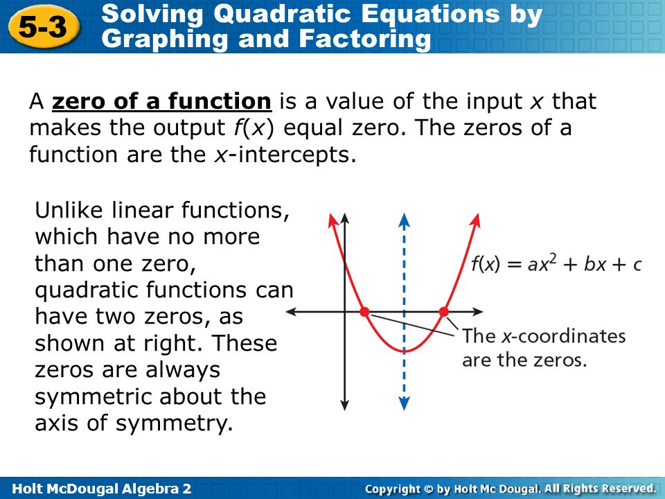 Objectives Solve quadratic equations by graphing or factoring ...