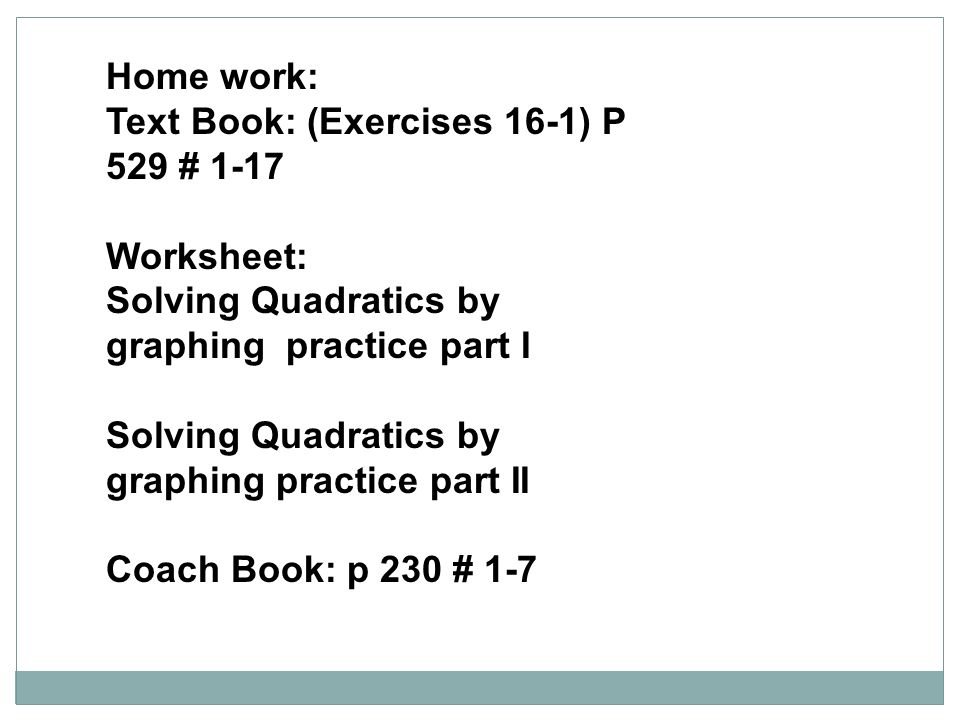 Warm Up Set each function equal to zero and then solve for the – Solving Quadratics by Graphing Worksheet