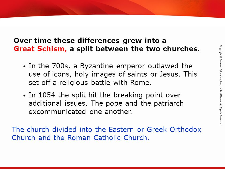 Over time these differences grew into a Great Schism, a split between the two churches.