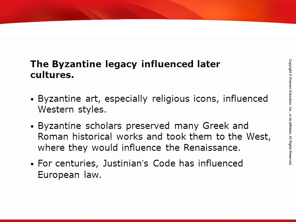 The Byzantine legacy influenced later cultures.