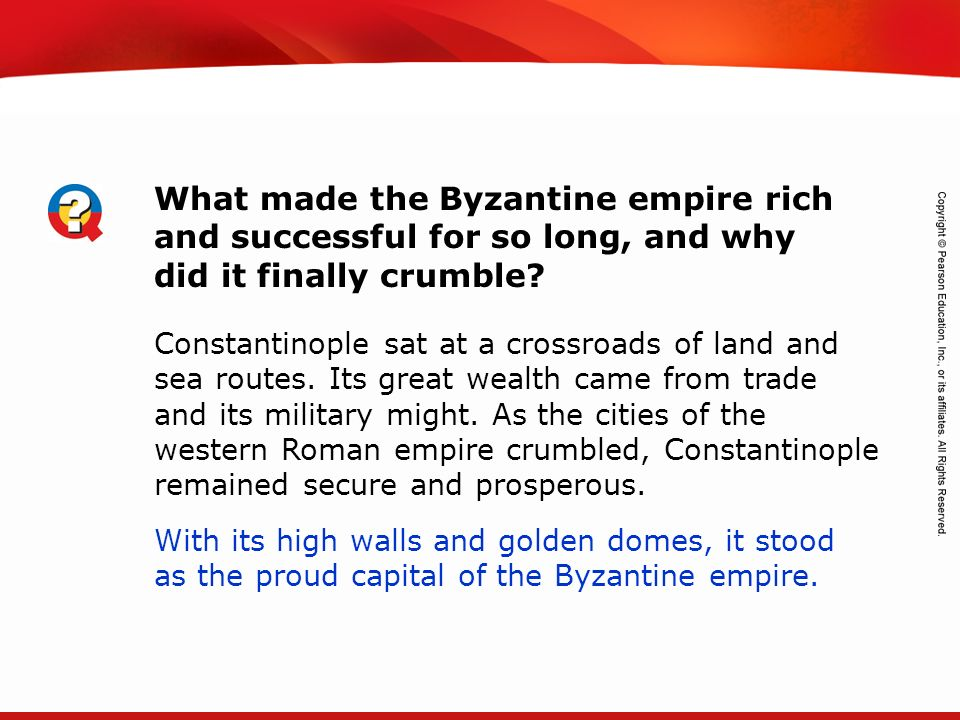 What made the Byzantine empire rich and successful for so long, and why did it finally crumble