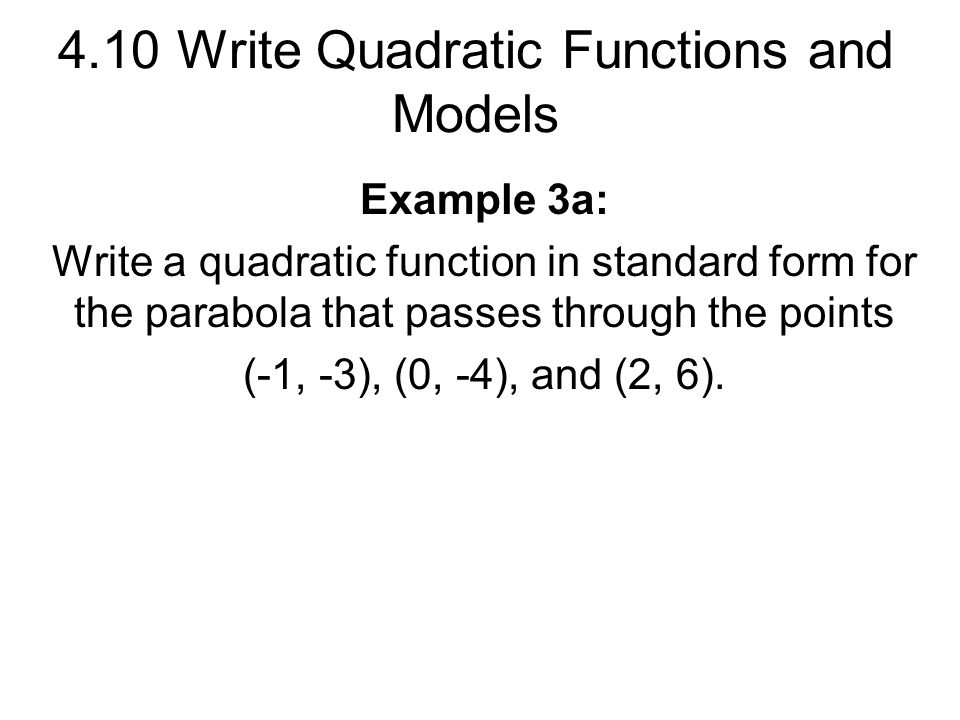 410 Write Quadratic Functions And Models Ppt Video Online Download