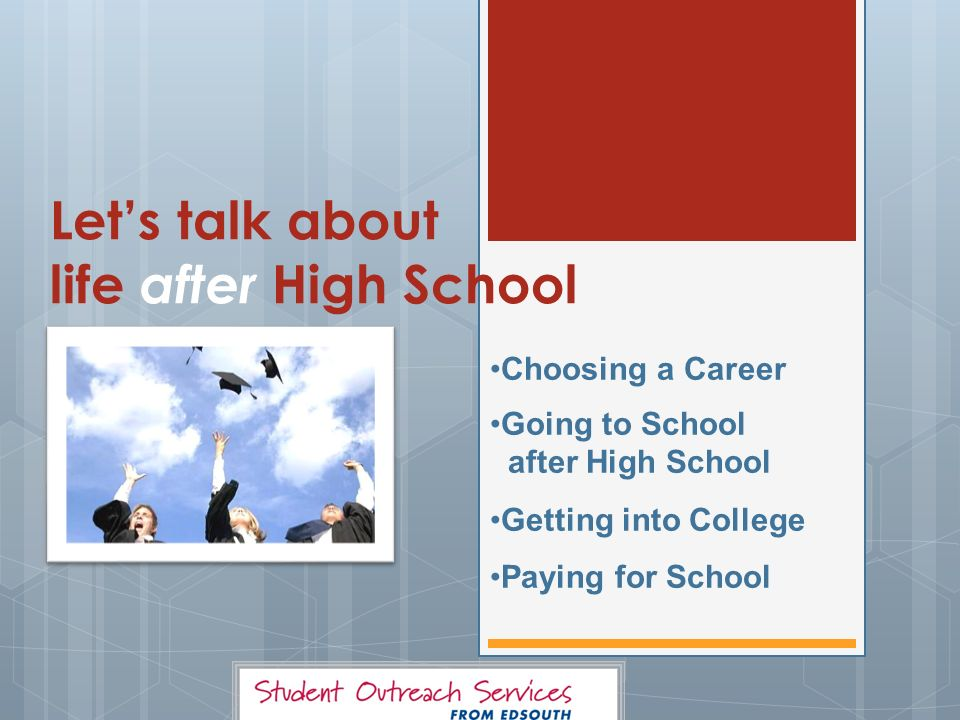 Let's talk about life after High School - ppt download