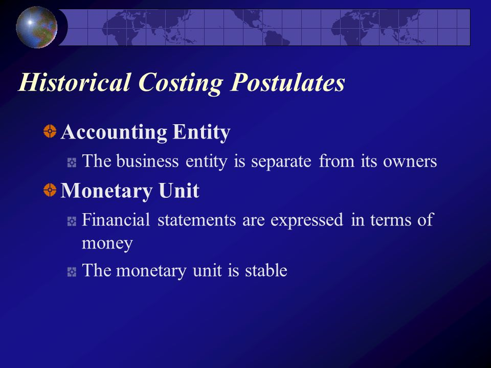accounting postulates Critique a statement of basic accounting postulates and principles by the referenced study group at the university of illinois (it should be on reserve or otherwise made available to you) your cri-tique should cover, but not be restricted to, the following points: a how do the definitions of postulates, concepts, and principles differ.