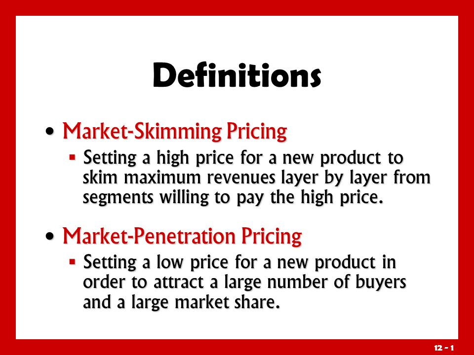 Definitions Market-Skimming Pricing Market-Penetration ...