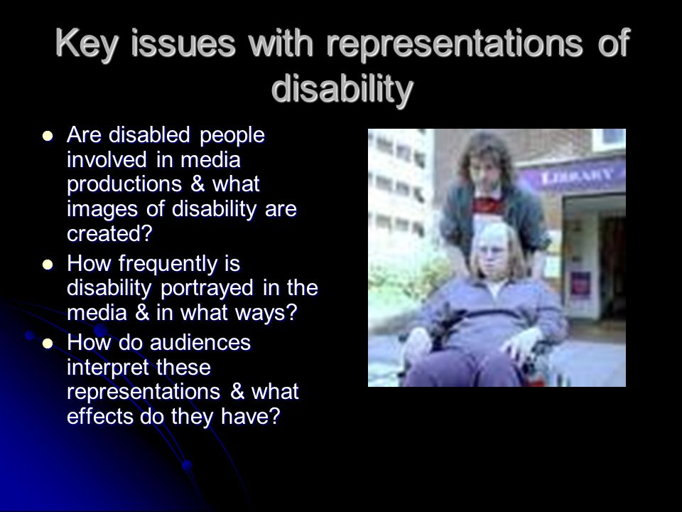 disability in the media These common portrayals, along with the under representation of disability in the media, created an inaccurate representation of people with disabilities the media's misrepresentation of people with disabilities was an influential factor in society's overall misunderstanding of people with .
