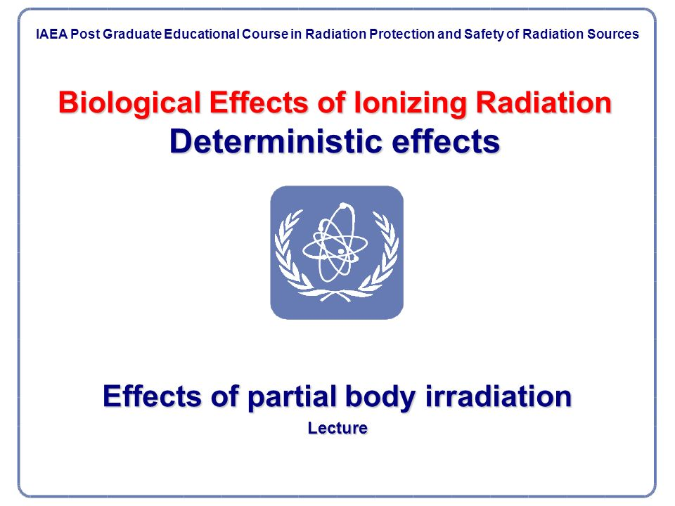 the biological effects of ionizing radiation biology essay Biological effects of rf radiation 5-1 51 of the biological effects of radiofrequency way that has been accepted for ionizing radiation.