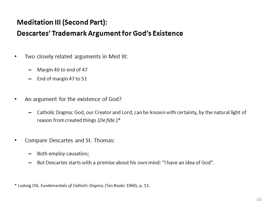 "an argument against god in his existence Arguments or ""proofs"" have been formulated in support of god's existence the best known of these are the cosmological, teleological, moral and ontological arguments respectively."