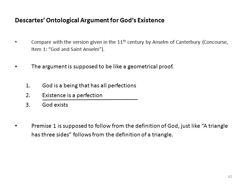descartes ontological argument for gods existence essay To: scott b from: geoffrey klempner subject: assessing descartes' arguments for god's existence date: 11th february 2009 12:40 dear scott, thank you for your email of 2 february, with your.