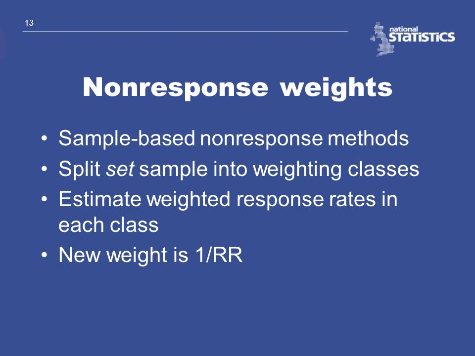 Nonresponse weights Sample-based nonresponse methods