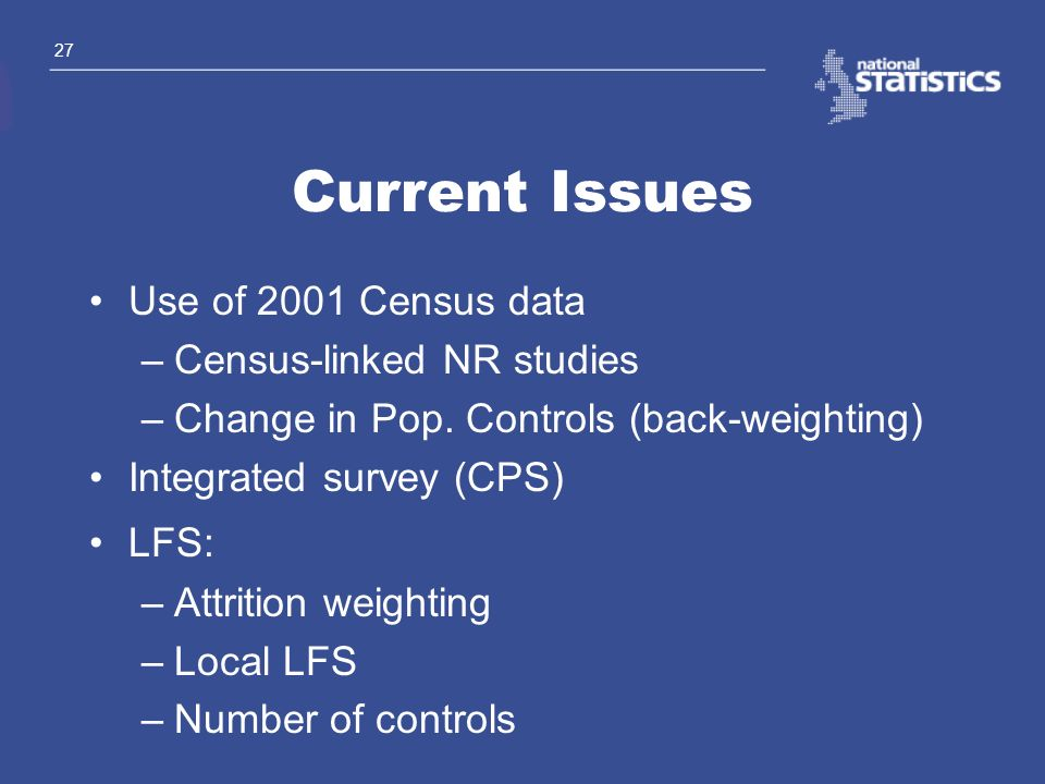 Current Issues Use of 2001 Census data Census-linked NR studies
