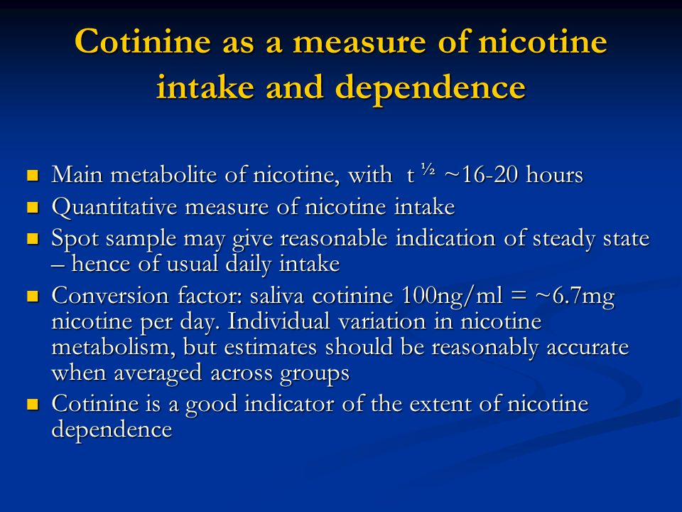 Cotinine as a measure of nicotine intake and dependence