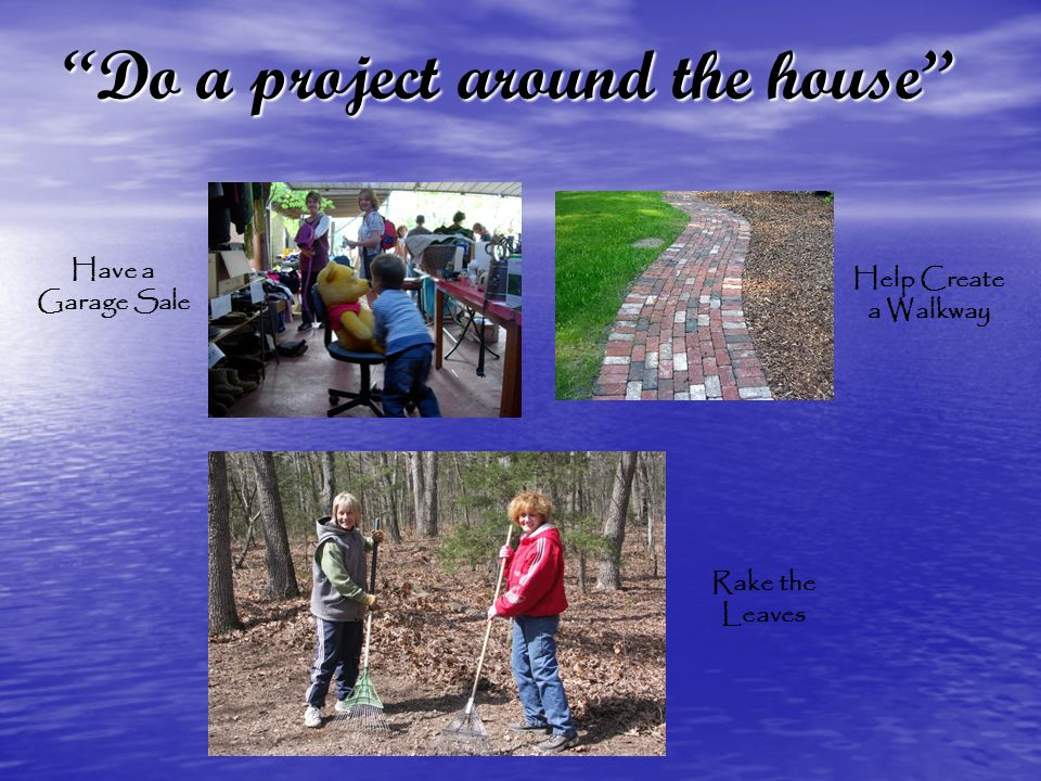 Do a project around the house