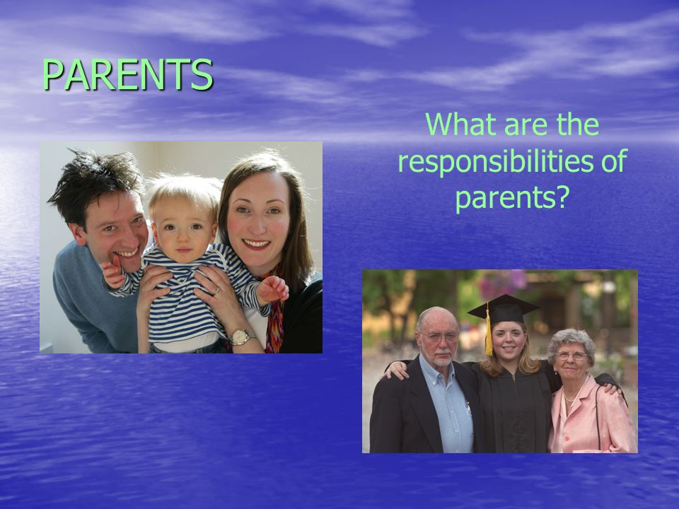 What are the responsibilities of parents