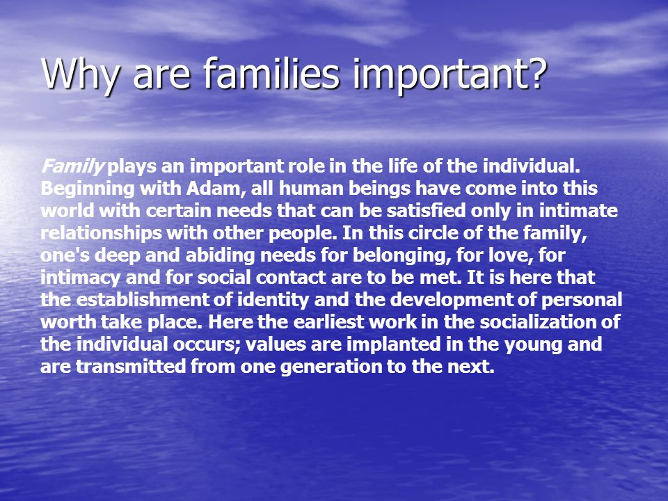 Why are families important
