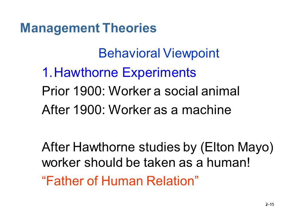 1. Hawthorne Experiments