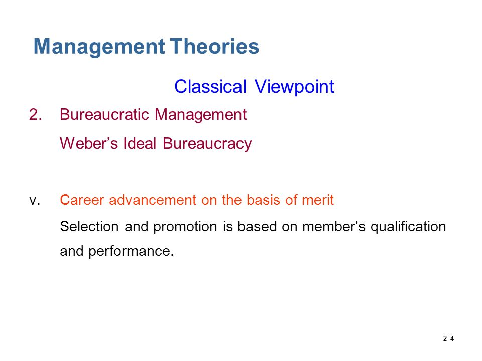 Management Theories Classical Viewpoint 2. Bureaucratic Management