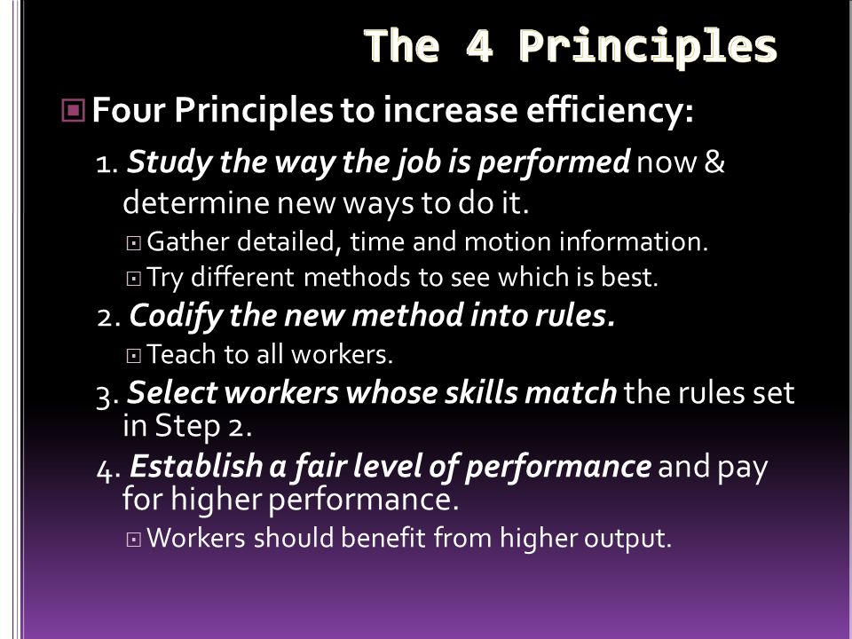 The 4 Principles Four Principles to increase efficiency: