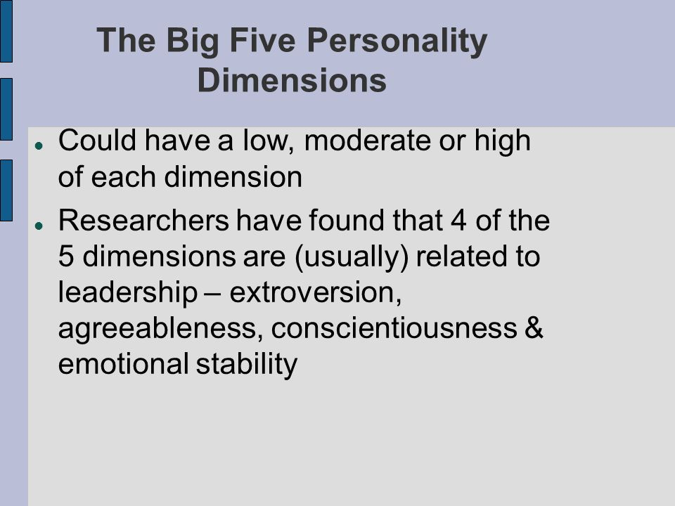 big 5 dimensions of personality by What are the big five dimensions of personality personality researchers have proposed that there are five basic dimensions of personality today, many contemporary personality psychologists believe that there are five basic dimensions of personality, often referred to as the big 5 personality traits previous trait.