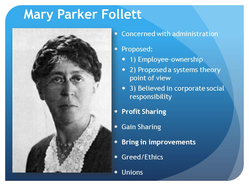 Mary Parker Follett Concerned with administration Proposed: