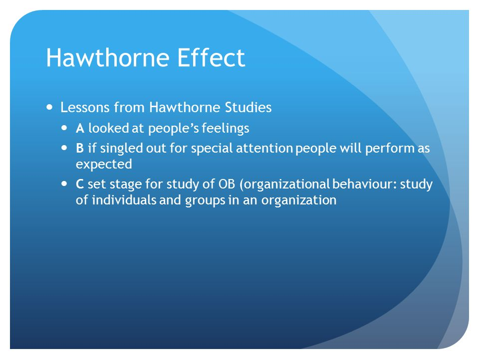 Hawthorne Effect Lessons from Hawthorne Studies