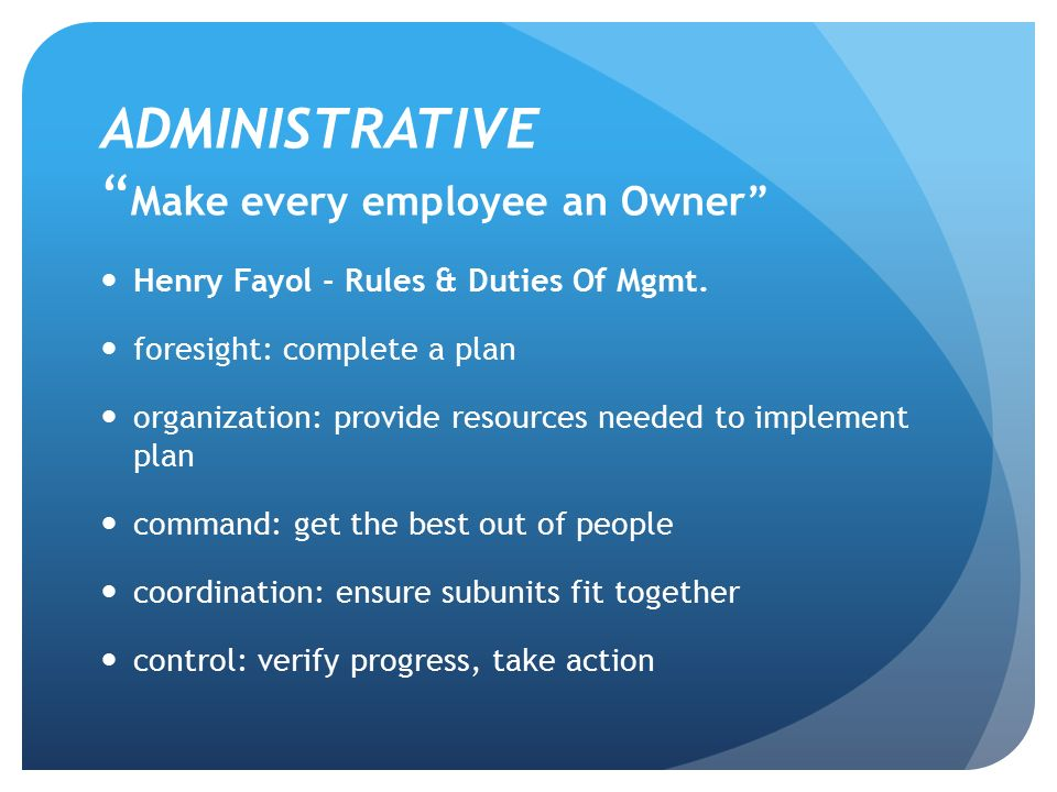 ADMINISTRATIVE Make every employee an Owner