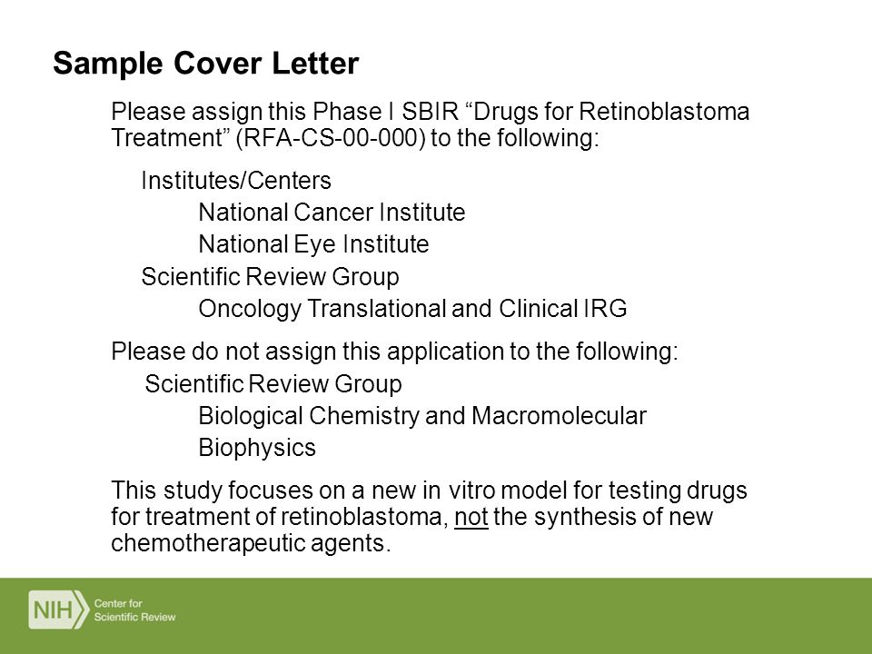 nih cover letter study section Nih applicants have the opportunity to suggest information to help nih refer and review their grant application when applying with the new forms-d application package, applicants will include their requests in the new assignment request form, rather than in the cover letter has has been done in .