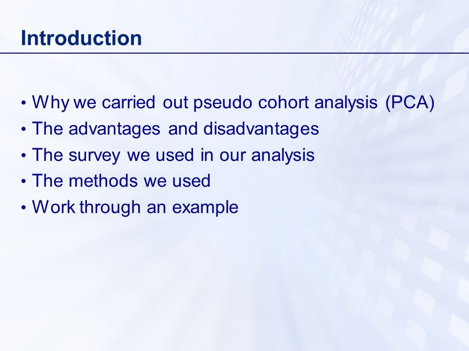 Introduction Why we carried out pseudo cohort analysis (PCA)