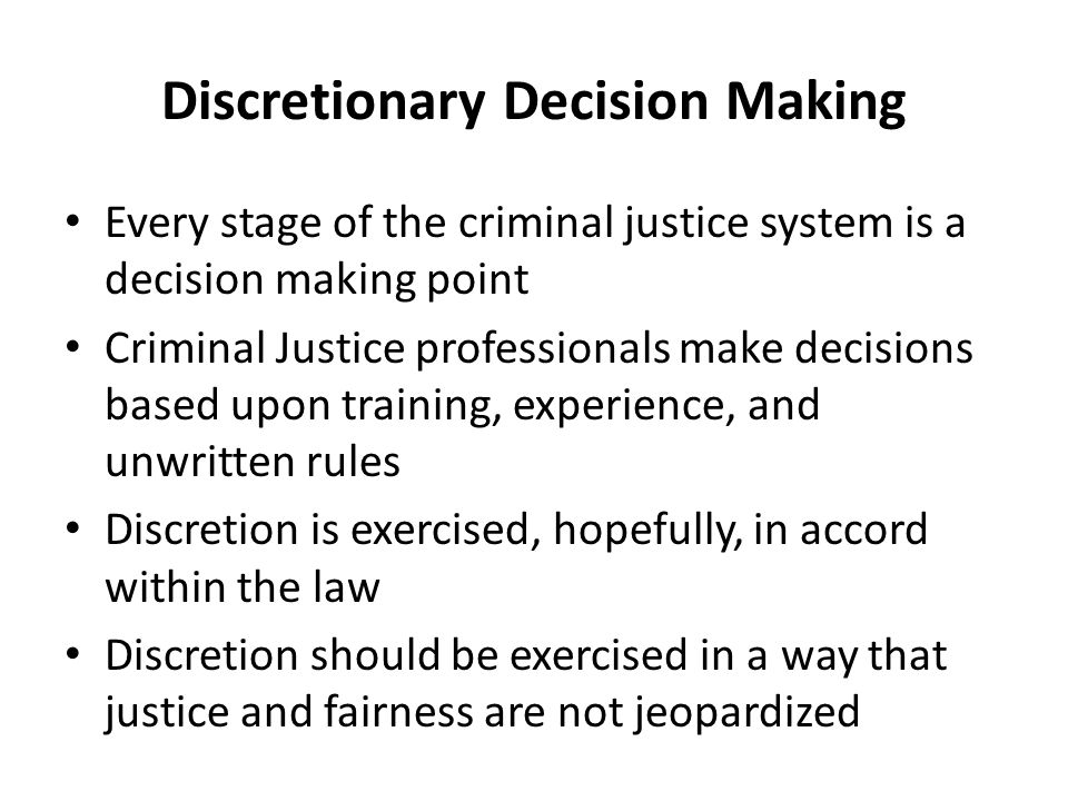 criminal justice decision making Introduction county elected officials guide to criminal justice system decision making 1 there are many primary components that comprise the criminal justice system: law.