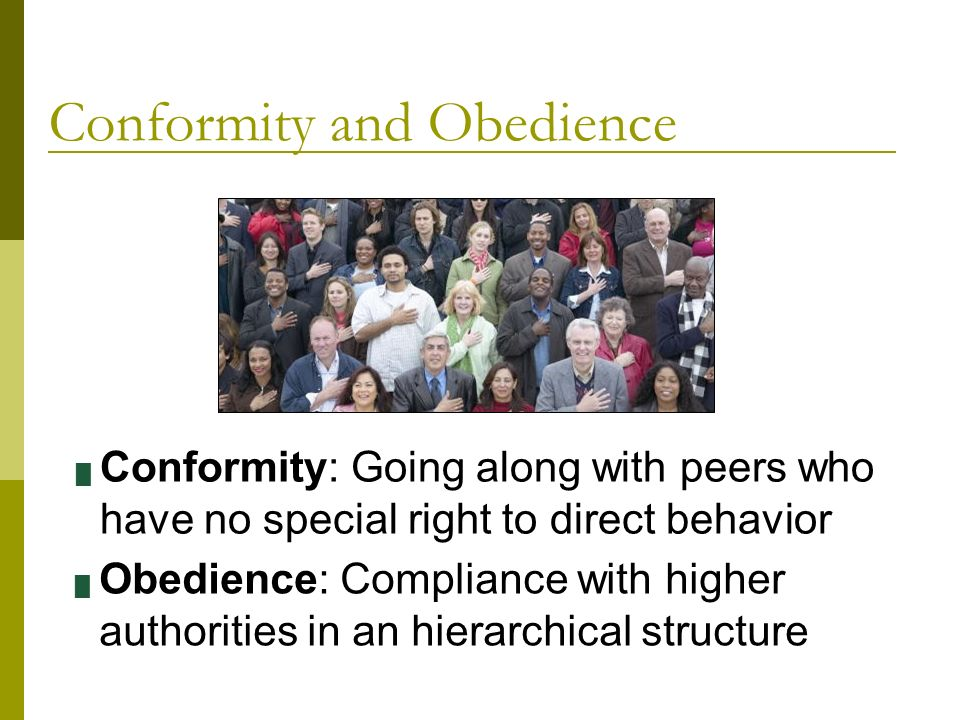 obedience conformity and compliance Conformity, compliance, and obedience learning objectives by the end of this  section, you will be able to: the topics of conformity, social influence, obedience.
