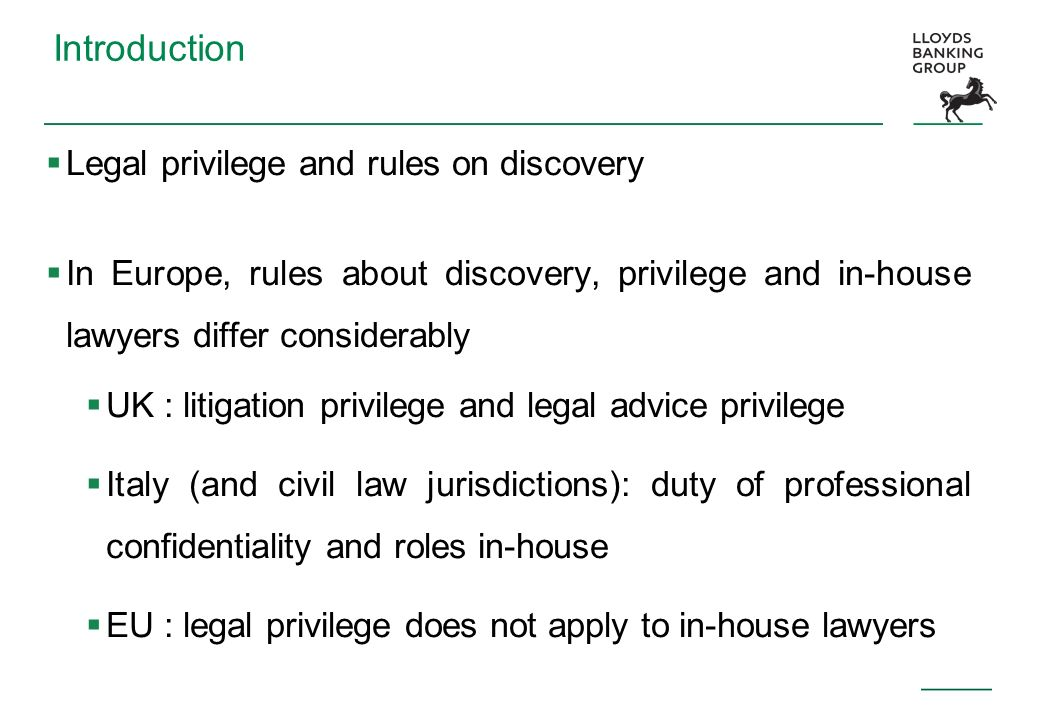 Introduction Legal privilege and rules on discovery