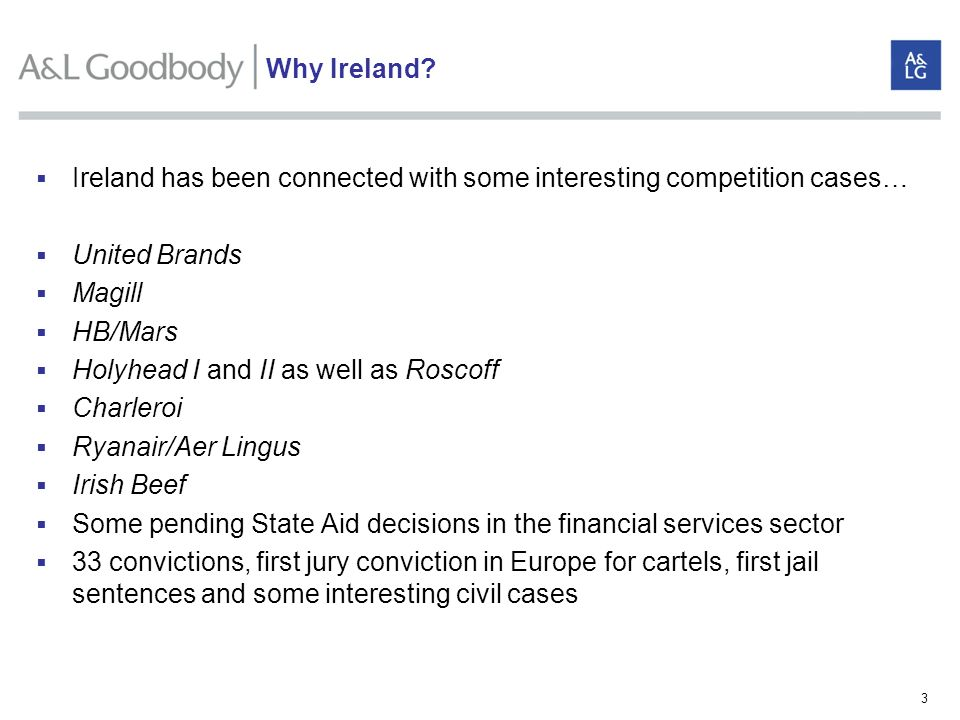 Why Ireland Ireland has been connected with some interesting competition cases… United Brands. Magill.