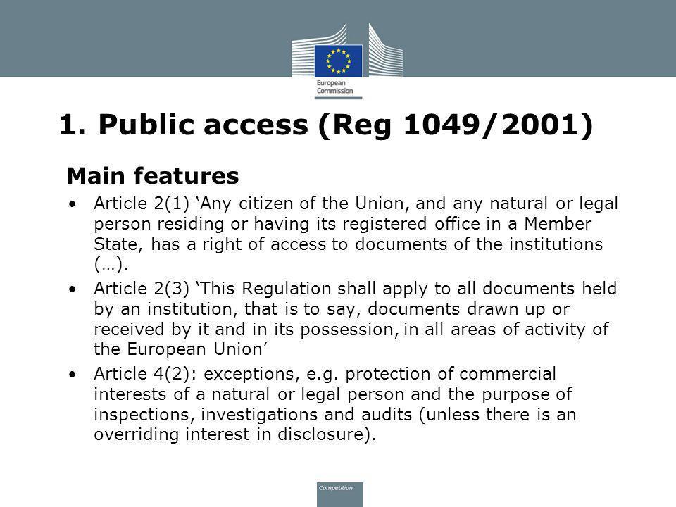 1. Public access (Reg 1049/2001) Main features
