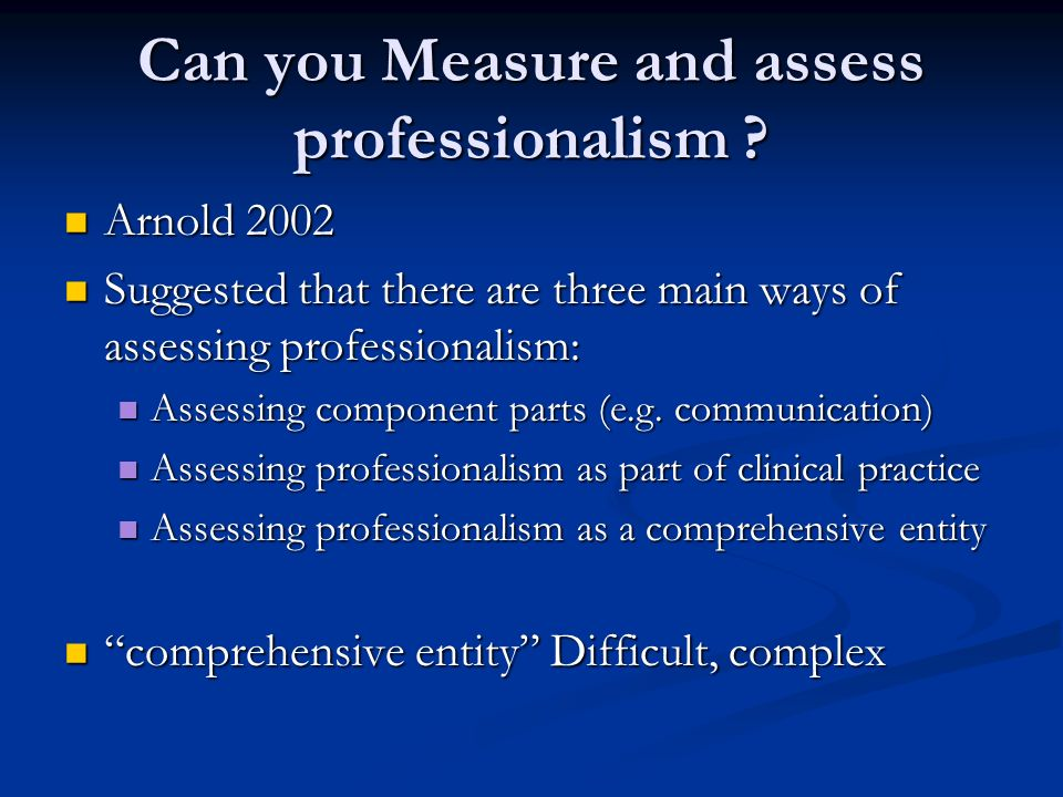 Can you Measure and assess professionalism