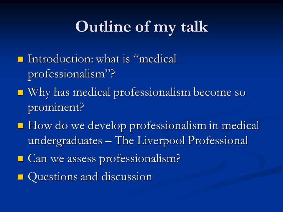 Outline of my talk Introduction: what is medical professionalism
