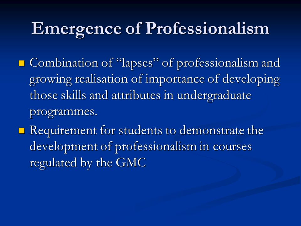 Emergence of Professionalism