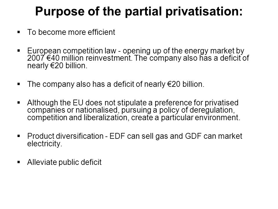 Purpose of the partial privatisation: