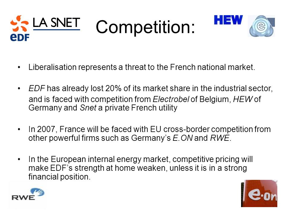 Competition: Liberalisation represents a threat to the French national market.