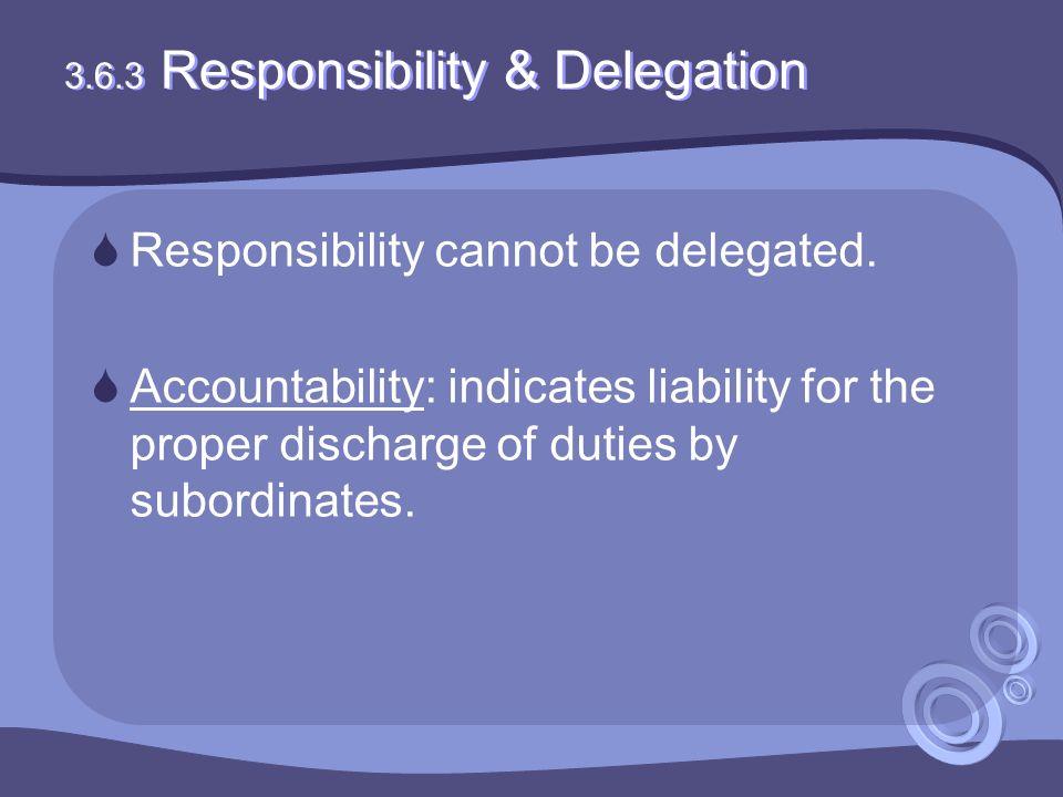 3.6.3 Responsibility & Delegation