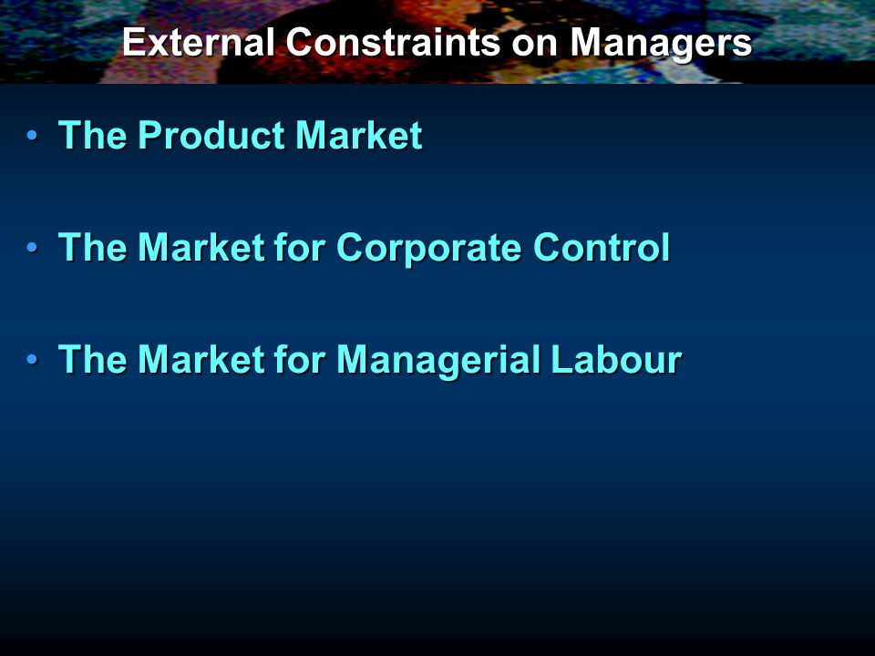 External Constraints on Managers