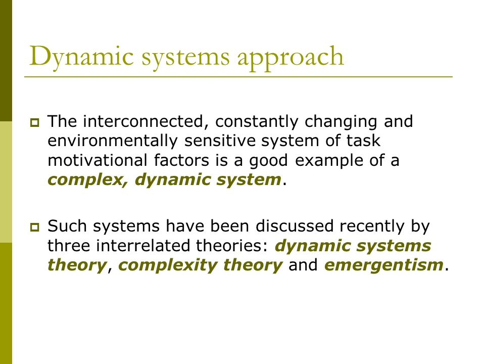 Dynamic systems approach