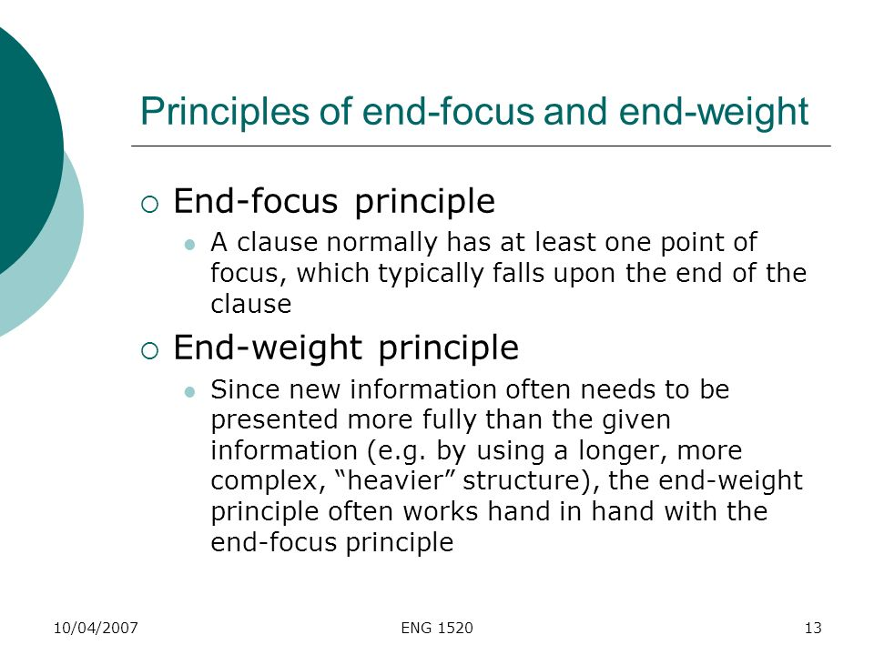 Principles of end-focus and end-weight